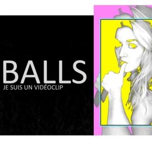 BALLS-je-suis-un-vidéoclip_web-e1494358372904-686x640